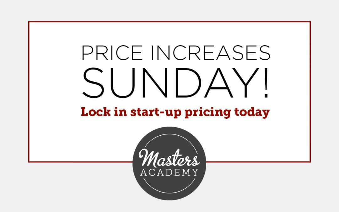 Masters Academy Price Increases Sunday!